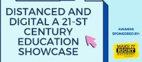 7th Annual Teaching Showcase - Distanced and Digital: A 21st Century Education Showcase